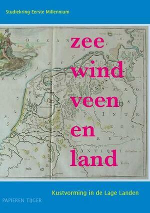 Zee, wind, veen en land -