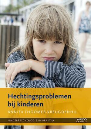 Hechtingsproblemen bij kinderen - Anniek Thoomes-vreugdenhil