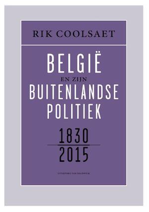 Belgie en zijn buitenlandse politiek - Rik Coolsaet