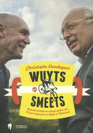 Wuyts en Smeets - Christophe Vandegoor, Mart Smeets, Michel Wuyts
