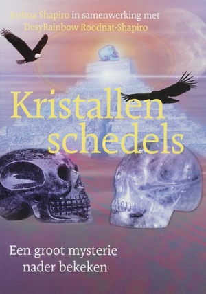 Kristallen schedels - Jeff Shapiro, D. Roodnat-Shapiro