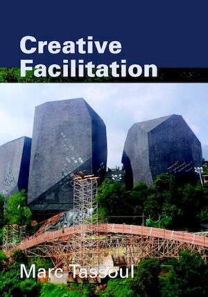 Creative Facilitation - Marc Tassoul, Marc Tassoul