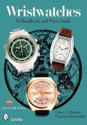 Wristwatches - Gisbert L. Brunner, Christian Pfeiffer-Belli