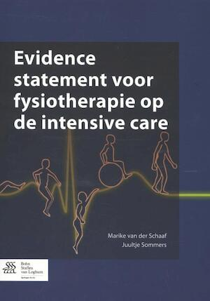 Evidence statement voor fysiotherapie op de intensive care - Marike van der Schaaf, Juultje Sommers