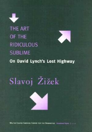 The Art of the Ridiculous Sublime - Slavoj Zizek