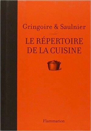 Le répertoire de la cuisine - Th Gringoire, Louise-Andree Saulnier