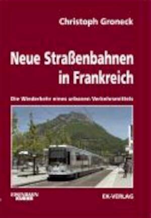 Neue Straßenbahnen in Frankreich - Christoph Groneck