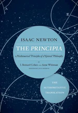 The Principia the Authoritative Translation - Isaac, Sir Newton