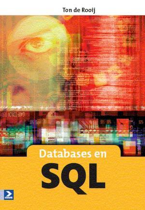 Databases en SQL 4e druk - T. de Rooij, Ton de Rooij