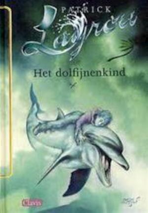 Het dolfijnenkind - Patrick Lagrou