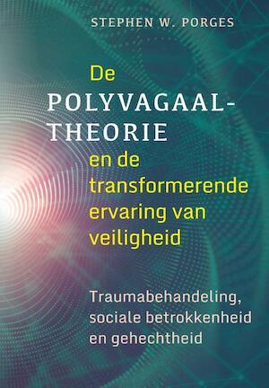 De polyvagaal-theorie en de transformerende kracht van je veilig voelen - Stephen W. Porges