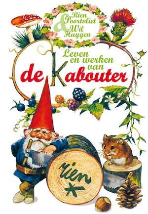 Leven en werken van de Kabouter - Wil Huygen, Rien Poortvliet