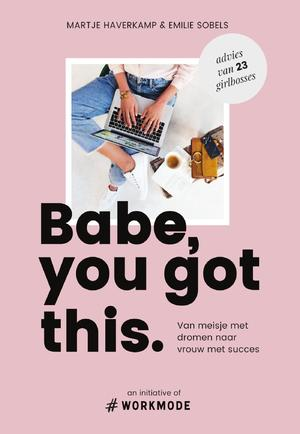 Babe you got this - Emilie Sobels