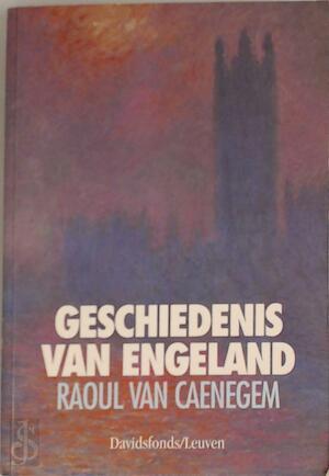 Geschiedenis van Engeland - Raoul C. Van Caenegem