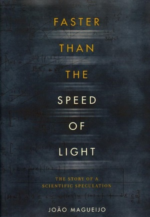 Faster Than The Speed of Light - Joao Magueijo