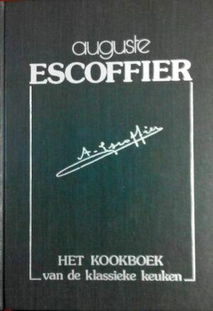 Het kookboek van de klassieke keuken - A. Escoffier