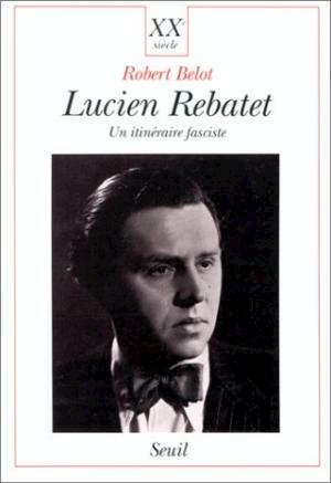 Lucien Rebatet - Robert Belot