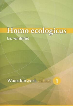Homo ecologicus - Eric van der Vet