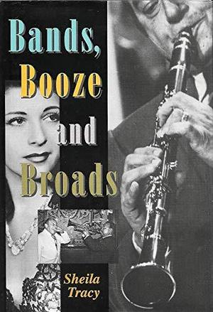 Bands, Booze and Broads - Sheila Tracy