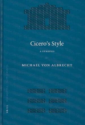 Cicero's Style - Michael Von Albrecht, Michael Von Albrecht