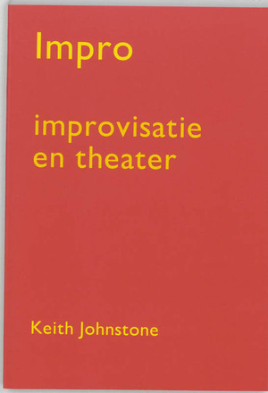Impro : Improvisatie en theater - K. Johnstone