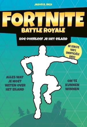 Fortnite Battle Royal - Hoe overleef je het eiland - Jason R. Rich