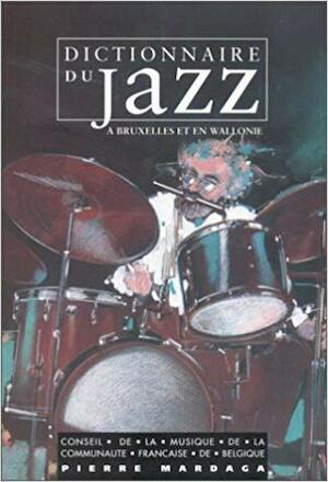 Dictionnaire du jazz à Bruxelles et en Wallonie - Emile Henceval