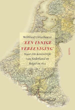 'Een innige vereeniging' - Wilfried Uitterhoeve
