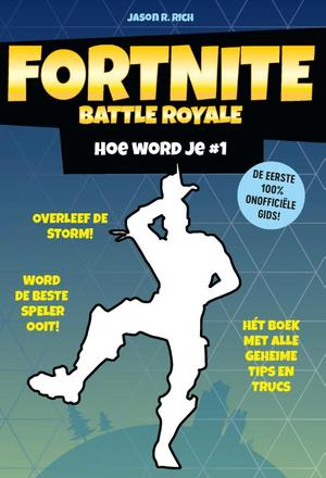 Fortnite Battle Royale - Hoe word je # 1 - Jason R. Rich