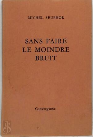 Sans Faire le Moindre Bruit - Michel Suephor