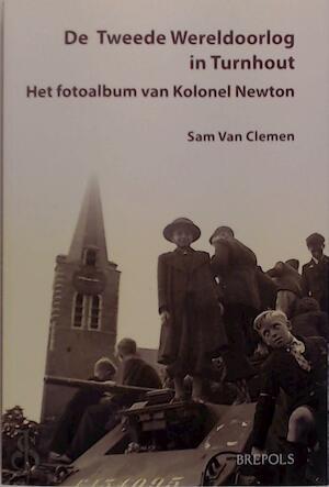 De Tweede Wereldoorlog in Turnhout - Sam van Clemen
