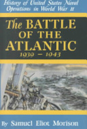 The Battle of the Atlantic - Samuel Eliot Morison