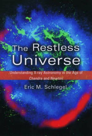 The restless universe - Eric Matthew Schlegel