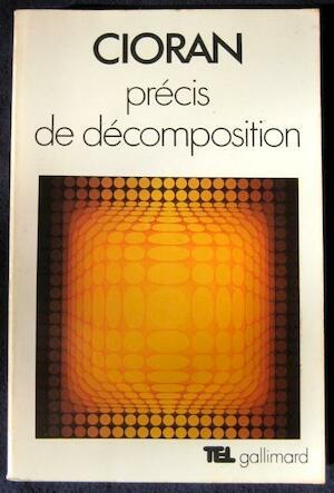 Précis de décomposition - Emile M. Cioran