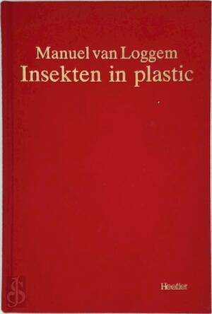 Insekten in plastic - M. van Loggem