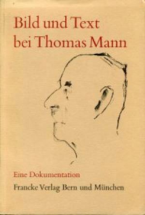 Bild und Text bei Thomas Mann - Thomas Mann, Hans Wysling, Yvonne Schmidlin, Helmhaus Zürich