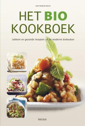 Het bio kookboek - Jean-Francois Mallet, Jean-François Mallet