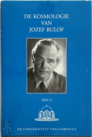 De kosmologie van Jozef Rulof, deel II - J. Rulof