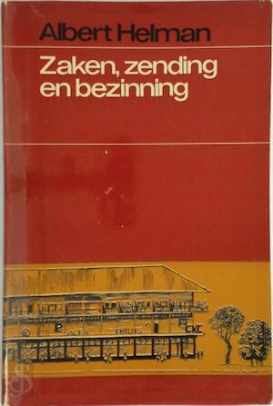 Zaken, zending en bezinning - Albert Helman