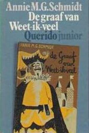 De graaf van Weet-ik-veel - Annie Marie Geertruida Schmidt, Wim Bijmoer