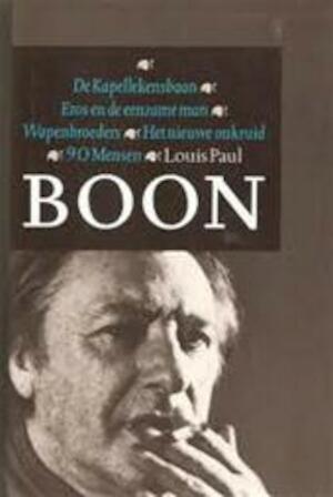 De Kapellekensbaan ; Eros en de eenzame man ; Wapenbroeders ; Het nieuwe onkruid ; 90 mensen - Louis Paul Boon