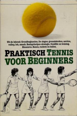 Praktisch tennis voor beginners - Paul Douglas, Betty Wolting