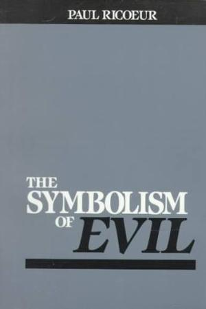 Symbolism of Evil - Paul Ricoeur