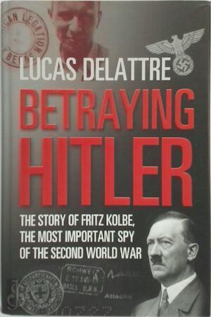 Betraying Hitler - Lucas Delattre