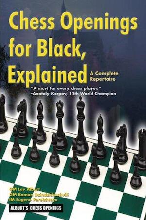 Chess Openings for Black Explained - Lev Alburt, Roman Dzindzichashvili, Eugene Perelshteyn, Al Lawrence