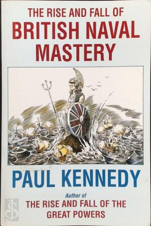 The Rise and Fall of British Naval Mastery - Paul Kennedy