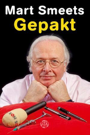 Gepakt - Mart Smeets