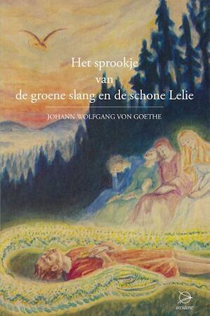 Het sprookje van de groene slang en de schone lelie - Johann Wolfgang von Goethe