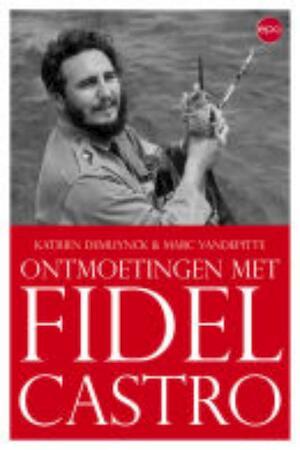 Fidel Castro - K. De Muynck, M. Vandepitte