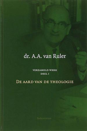 De aard van de theologie - A.A. van Ruler